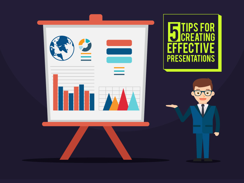5 Tips for Creating Effective Presentations